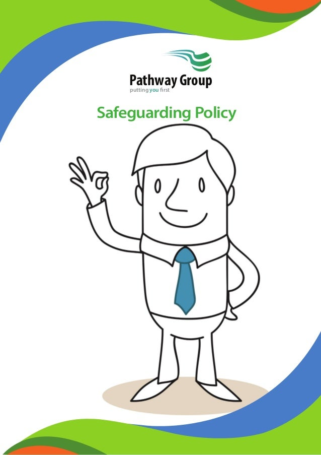 Safeguarding Policy Pathway Groupputting you first