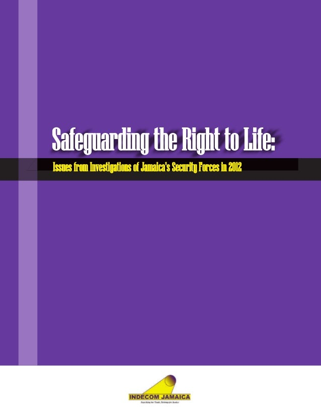 SafeguardingtheRight toLife:Issues from Investigations of Jamaicas SecurityForcesin 2012