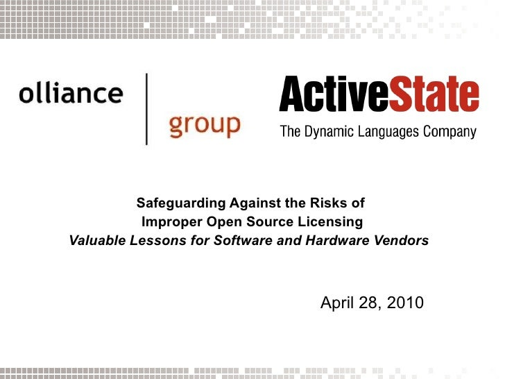 Safeguarding Against the Risks of  Improper Open Source Licensing Valuable Lessons for Software and Hardware Vendors   Apr...