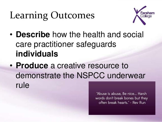 safeguarding abuse and social care Principles of safeguarding in health and social care  outcome 1: know how to recognise signs of abuse.