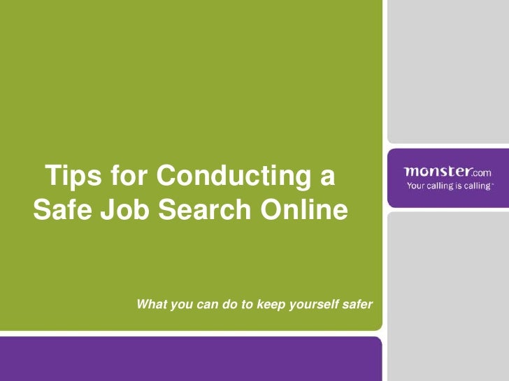 Tips for Conducting a Safe Job Search Online<br />What you can do to keep yourself safer <br />
