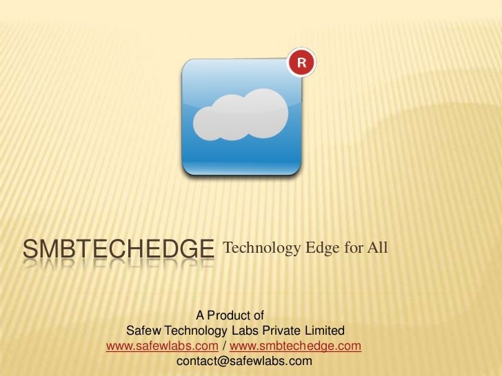 SMBTechEdge<br />Technology Edge for All<br />                                                 A Product of <br />Safew Te...