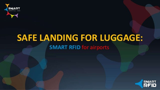 SAFE LANDING FOR LUGGAGE: SMART RFID for airports