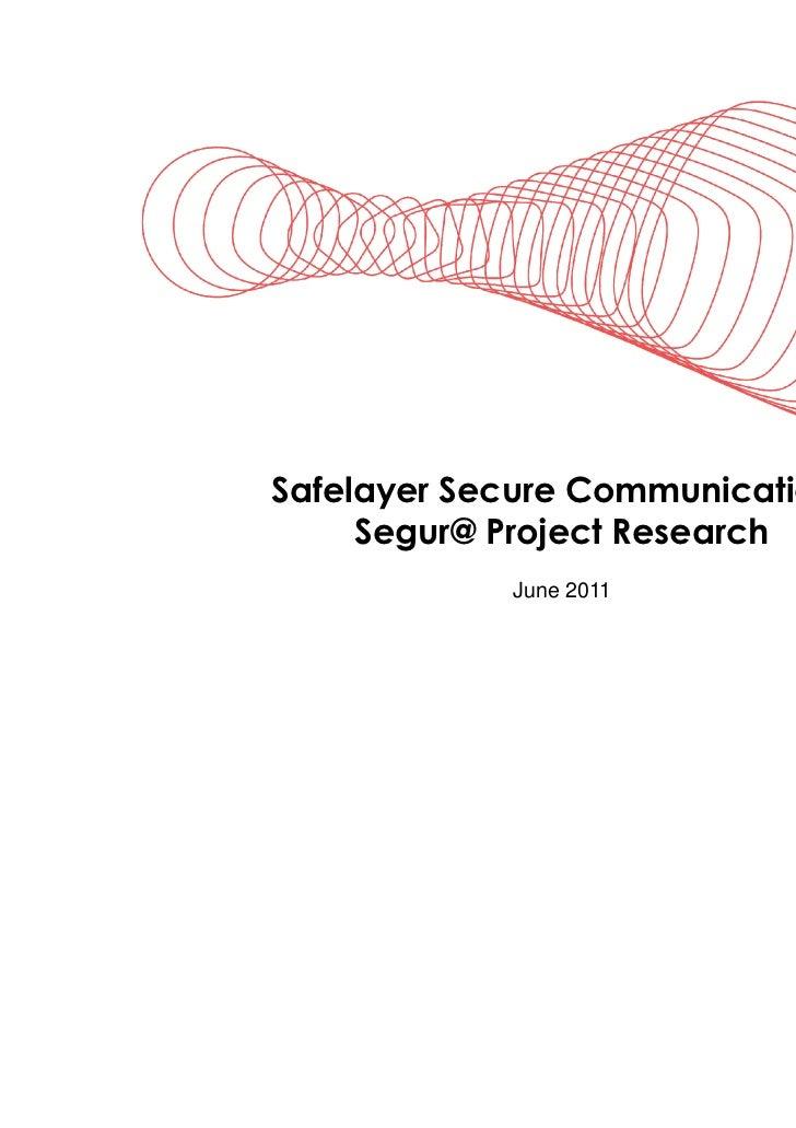 Safelayer Secure CommunicationsActividades en el proyecto Segur@     Segur@ Project Research             June 2011
