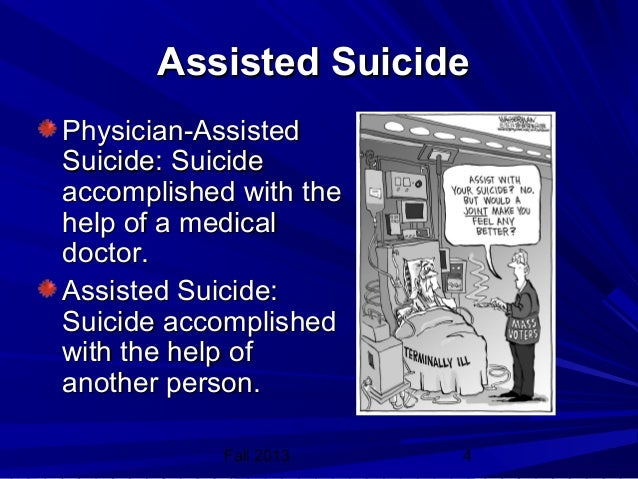 the ancient history of physician assisted suicide Mention the term euthanasia, and the first thing most people think of is the epic assisted suicide battle of the 1990s starring jack doctor death kevorkianbut the issue of whether human beings — and more pointedly, doctors — have the right to help others die has been in the public discourse since before the birth of christ.