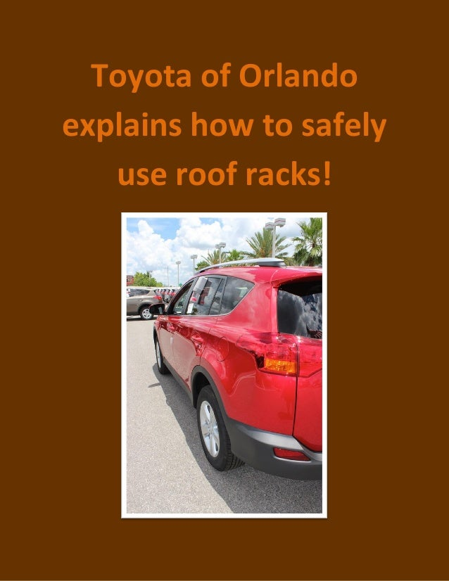 Toyota of Orlando explains how to safely use roof racks!