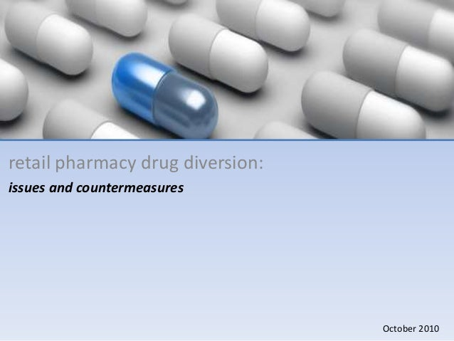 retail pharmacy drug diversion: issues and countermeasures  October 2010