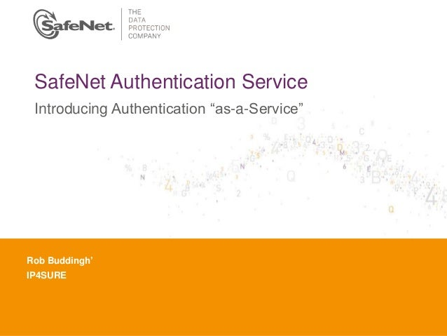 """Insert Your Name Insert Your Title Insert Date SafeNet Authentication Service Introducing Authentication """"as-a-Service"""" Ro..."""