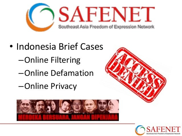 • Indonesia Brief Cases –Online Filtering –Online Defamation –Online Privacy