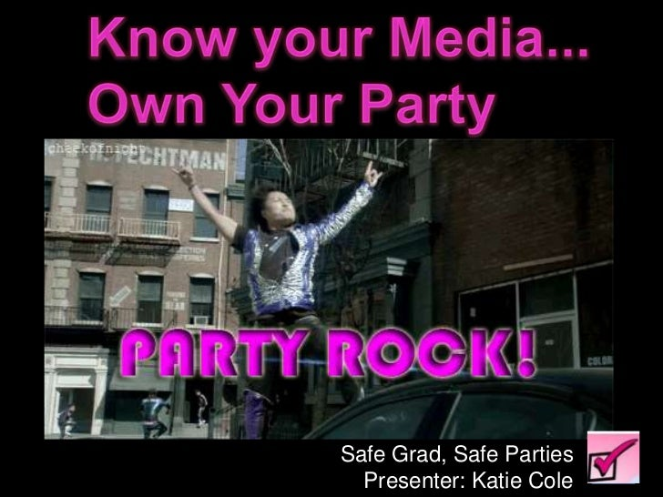 Safe Grad, Safe Parties  Presenter: Katie Cole