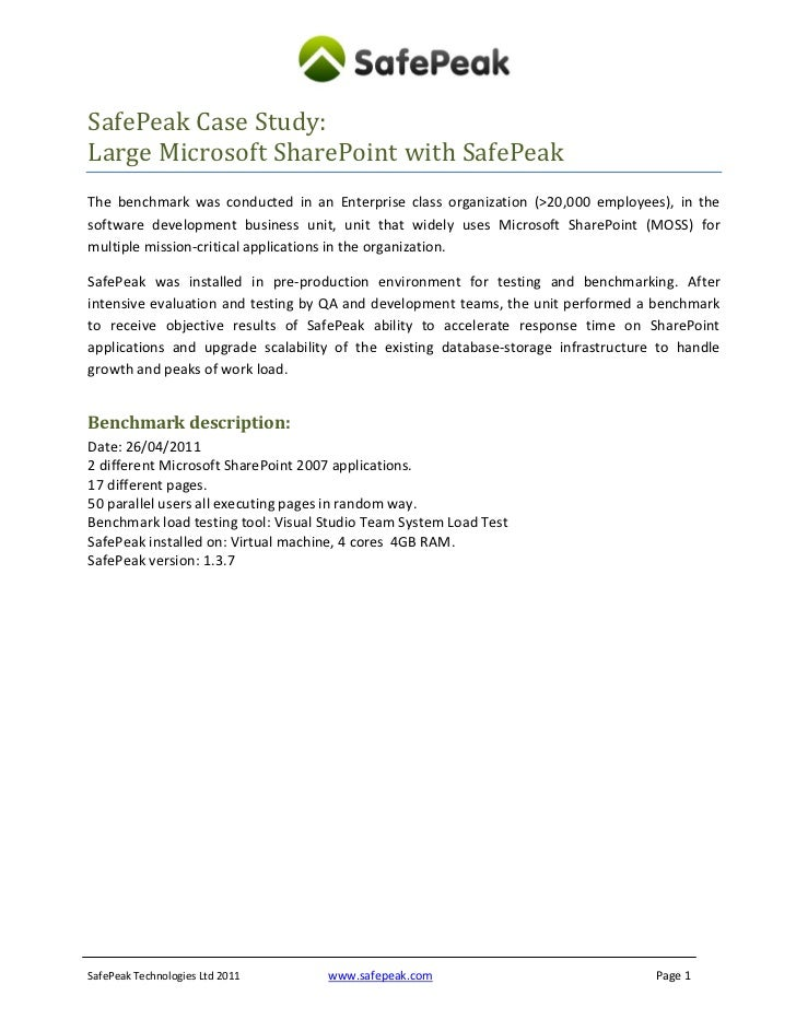 SafePeak Case Study:Large Microsoft SharePoint with SafePeakThe benchmark was conducted in an Enterprise class organizatio...