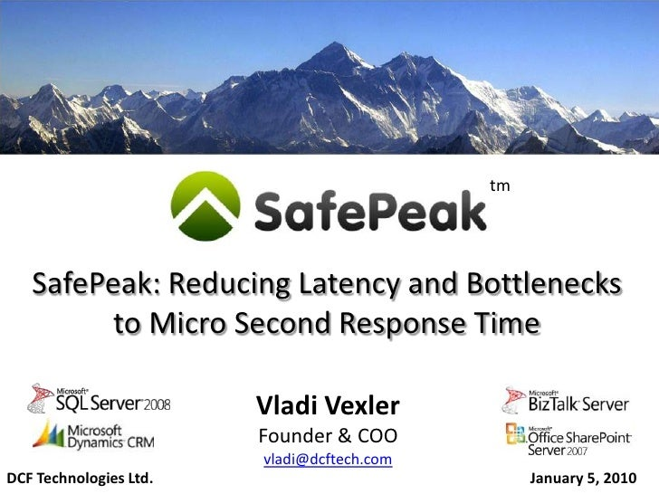 tm        SafePeak: Reducing Latency and Bottlenecks          to Micro Second Response Time                          Vladi...