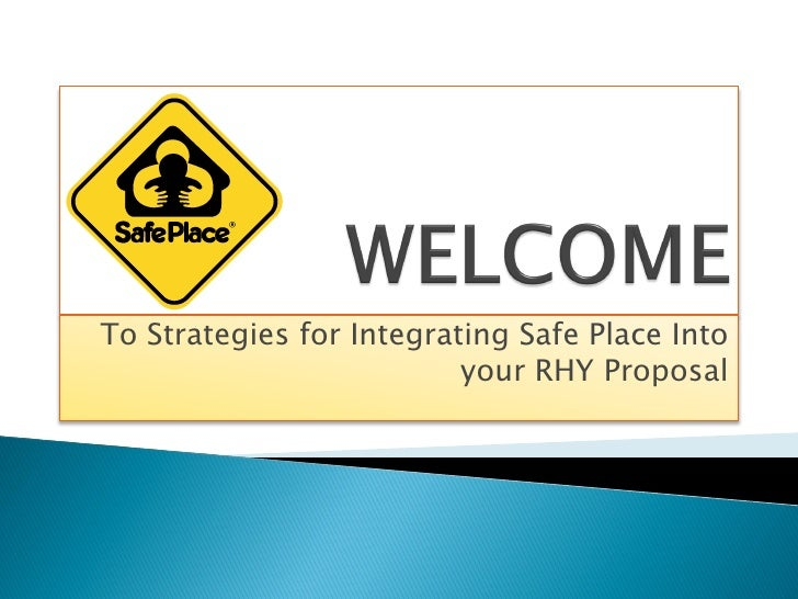 To Strategies for Integrating Safe Place Into                          your RHY Proposal
