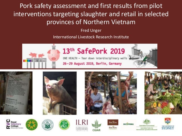Pork safety assessment and first results from pilot interventions targeting slaughter and retail in selected provinces of ...