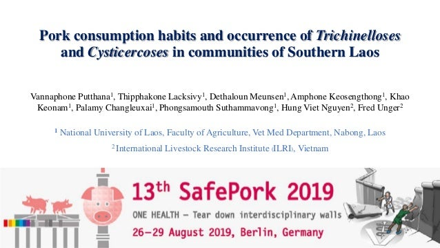 Pork consumption habits and occurrence of Trichinelloses and Cysticercoses in communities of Southern Laos Vannaphone Putt...