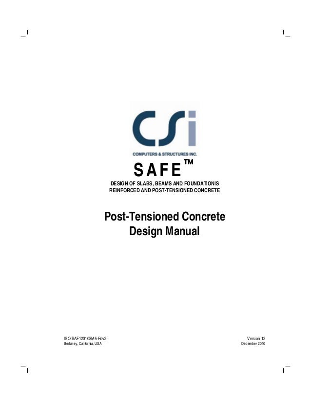 ISO SAF120108M5-Rev2 Berkeley, California, USA Version 12 December 2010 SAFE DESIGN OF SLABS, BEAMS AND FOUNDATIONIS REIN...