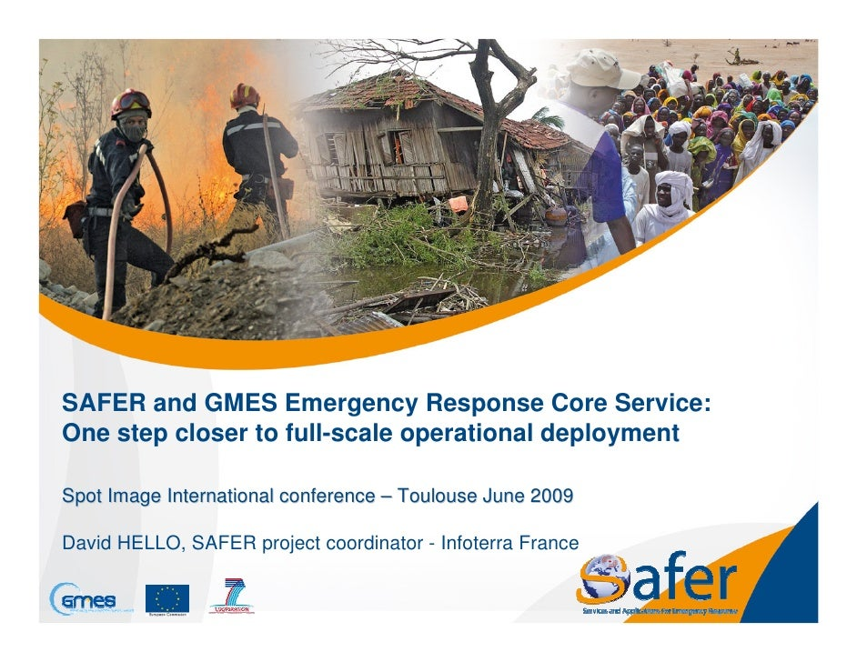 SAFER and GMES Emergency Response Core Service: One step closer to full-scale operational deployment  Spot Image Internati...