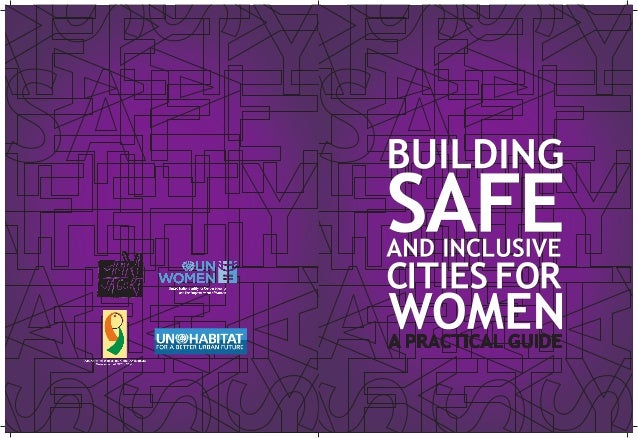 BUILDING SAFE AND INCLUSIVE CITIES FOR WOMEN  A PRACTICAL GUIDE  CONTENTS  List of Boxes  Acronyms and Abbreviations  Intr...