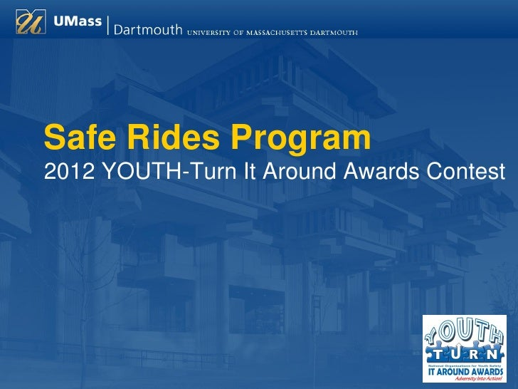 Safe Rides Program2012 YOUTH-Turn It Around Awards Contest