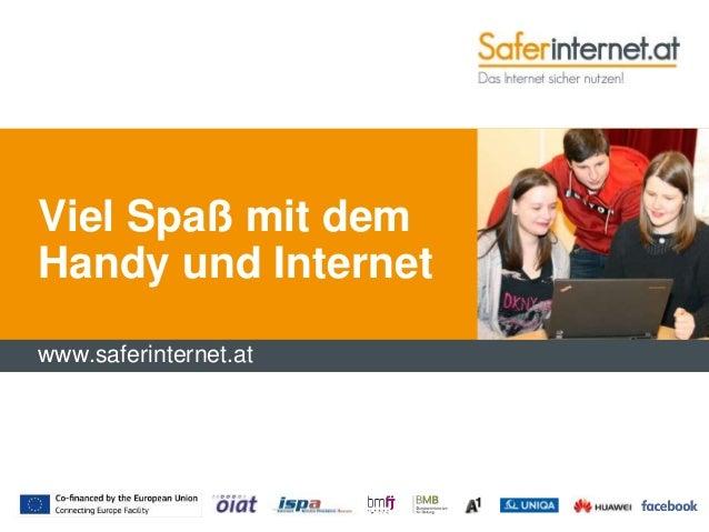 www.saferinternet.at Viel Spaß mit dem Handy und Internet