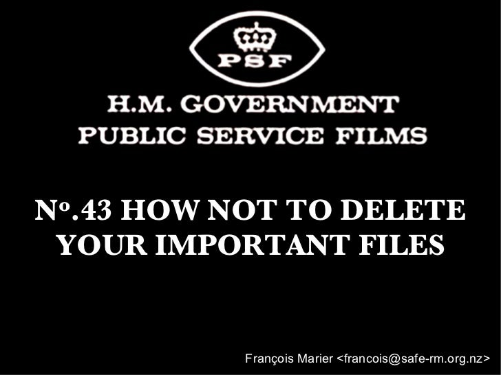 N o.43    HOW NOT TO DELETE YOUR IMPORTANT FILES          François Marier <francois@safe-rm.org.nz>