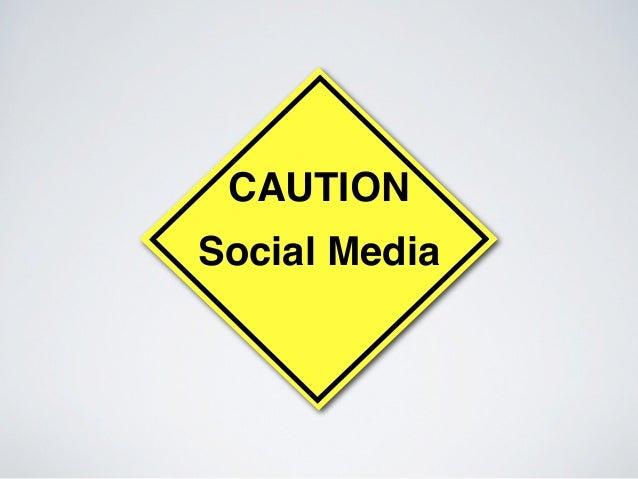 CAUTIONSocial Media