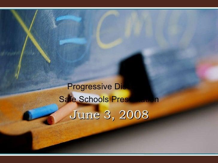 Progressive Discipline Safe Schools Presentation June 3, 2008