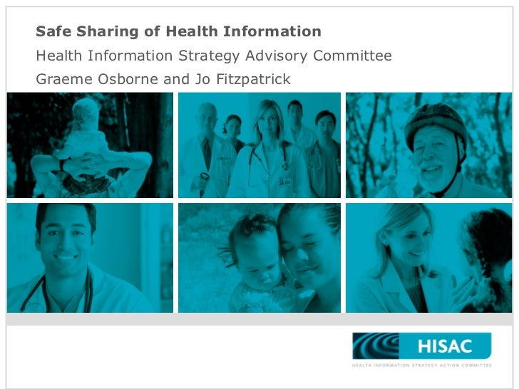 Safe Sharing of Health Information Health Information Strategy Advisory Committee  Graeme Osborne and Jo Fitzpatrick