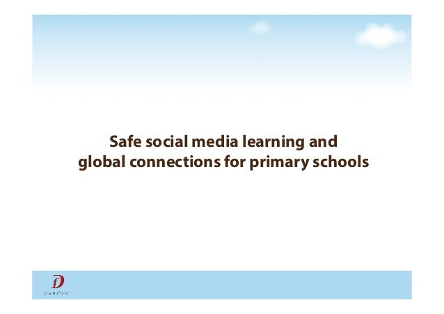 Safe social media learning and global connections for primary schools