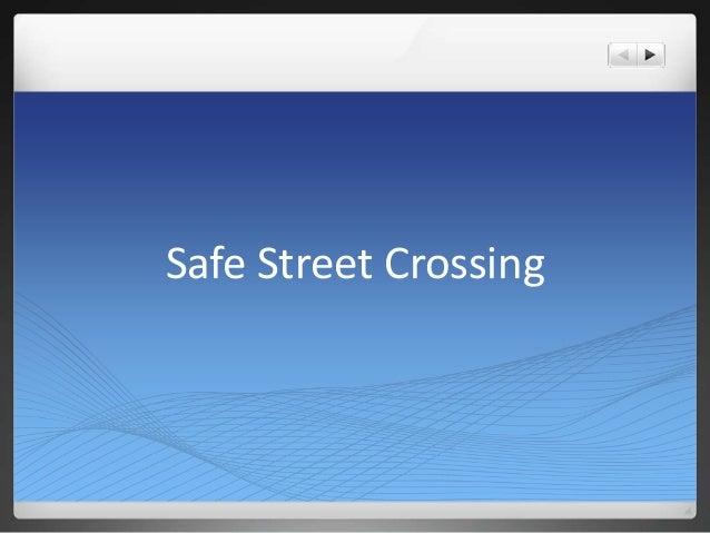 Safe Street Crossing