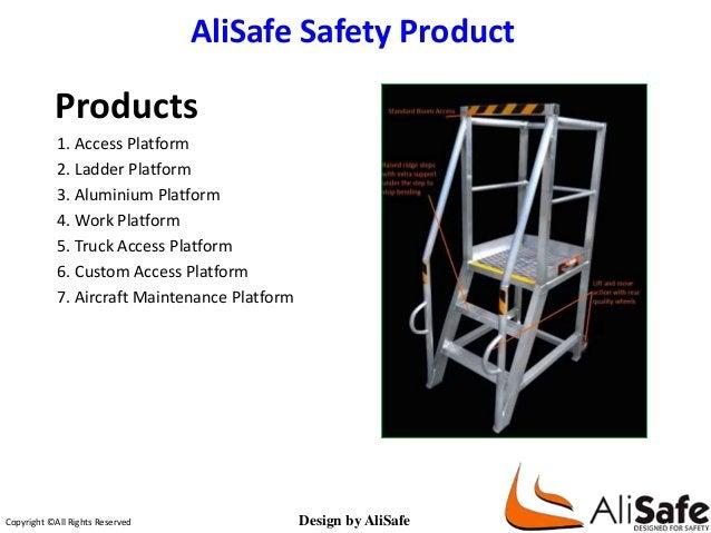 AliSafe Safety Product  Products  1. Access Platform  2. Ladder Platform  3. Aluminium Platform  4. Work Platform  5. Truc...
