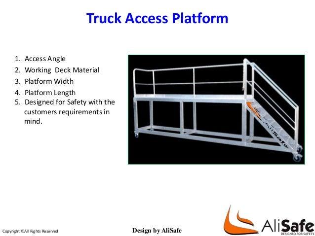 Truck Access Platform  1. 1. Access Angle  2. 2. Working Deck Material  3. 3. Platform Width  4. 4. Platform Length  5. 5....