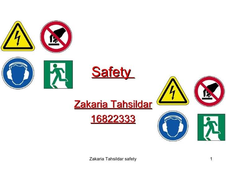 Safety  Zakaria Tahsildar 16822333