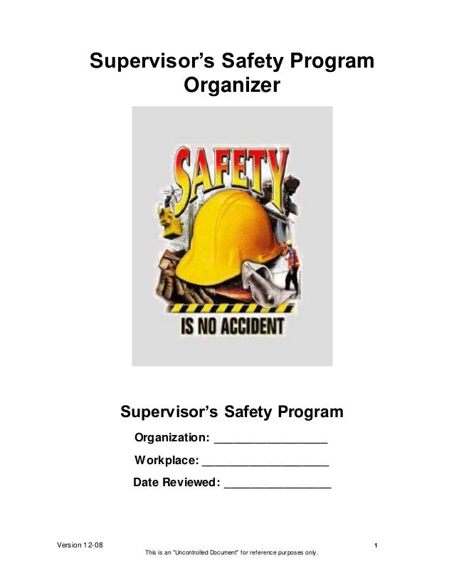 """Version 12-08 1 This is an """"Uncontrolled Document"""" for reference purposes only. Supervisor's Safety Program Organizer Supe..."""