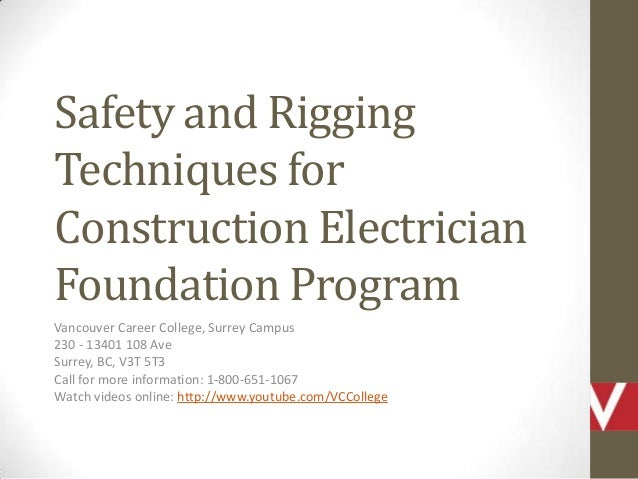 Safety and RiggingTechniques forConstruction ElectricianFoundation ProgramVancouver Career College, Surrey Campus230 - 134...