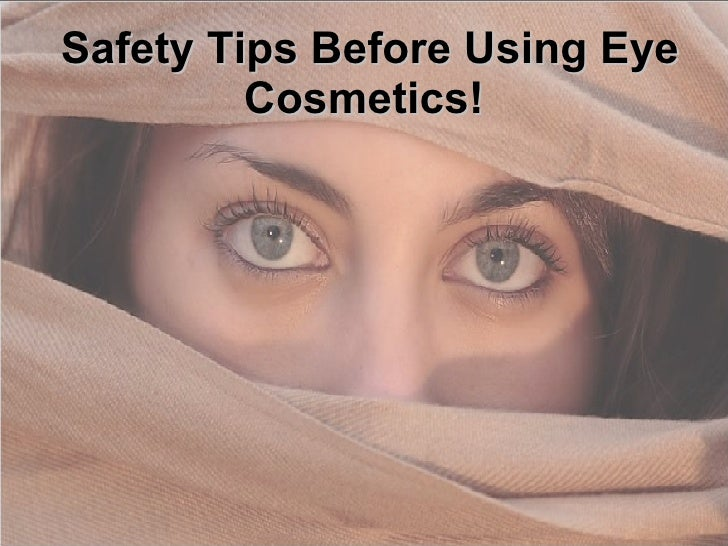 Safety Tips Before Using Eye Cosmetics!