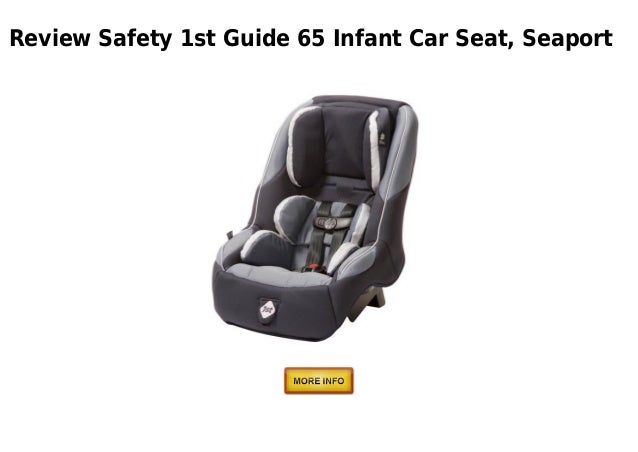 Review Safety 1st Guide 65 Infant Car Seat, Seaport