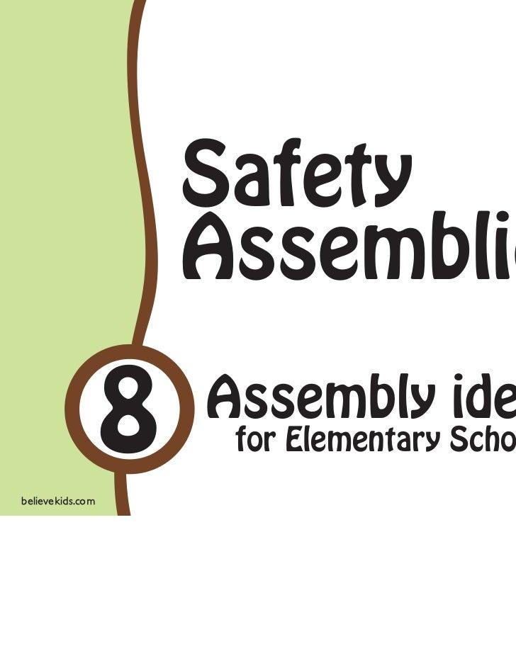 Safety                      Assembliesbelievekids.com                  8   Assembly ideas                       for Elemen...