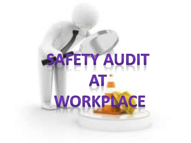 Safety Audit At Workplace Group 15