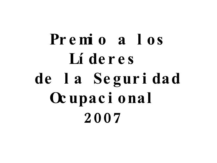Premio a los Líderes  de la Seguridad Ocupacional  2007