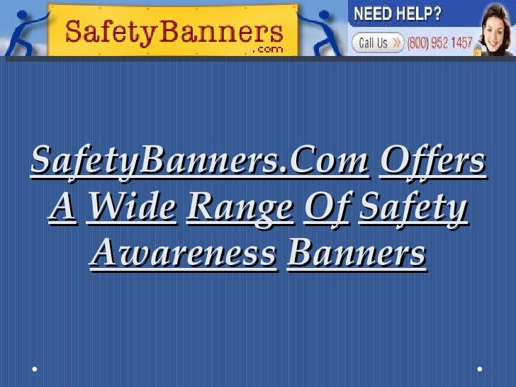 SafetyBanners.Com   Offers   A   Wide   Range   Of   Safety   Awareness   Banners