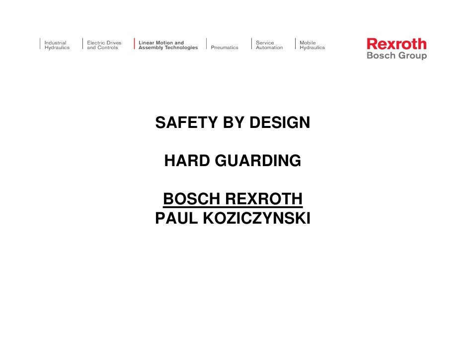 SAFETY BY DESIGN  HARD GUARDING   BOSCH REXROTH PAUL KOZICZYNSKI