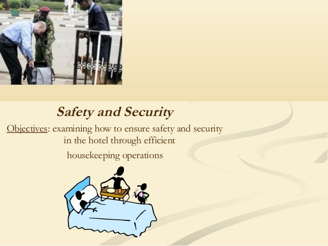 Safety and Security Objectives: examining how to ensure safety and security in the hotel through efficient housekeeping op...