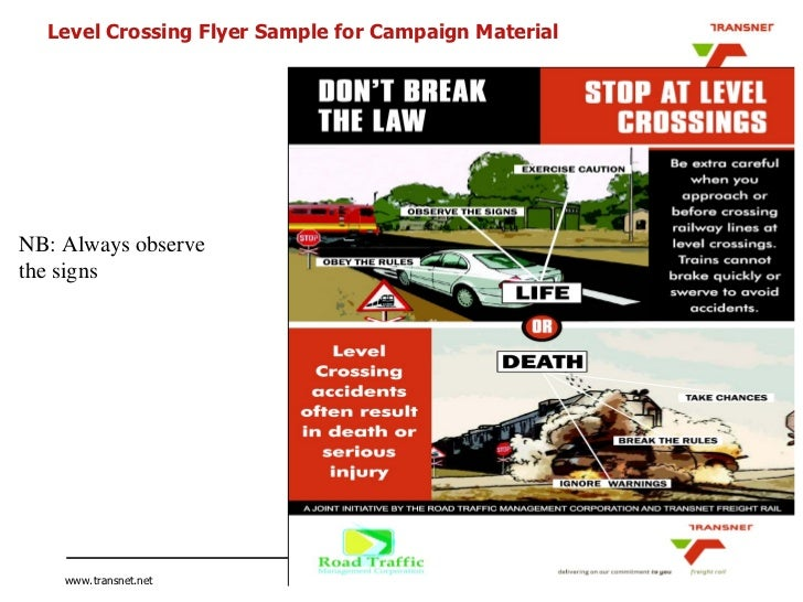 Level Crossing Flyer Sample for Campaign Material NB: Always observe  the signs