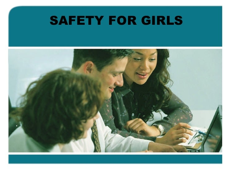 SAFETY FOR GIRLS .