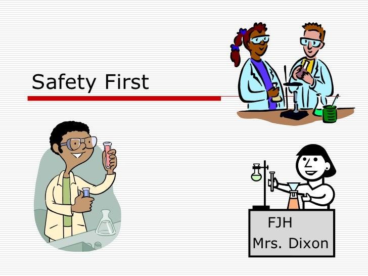 Safety First                 FJH               Mrs. Dixon