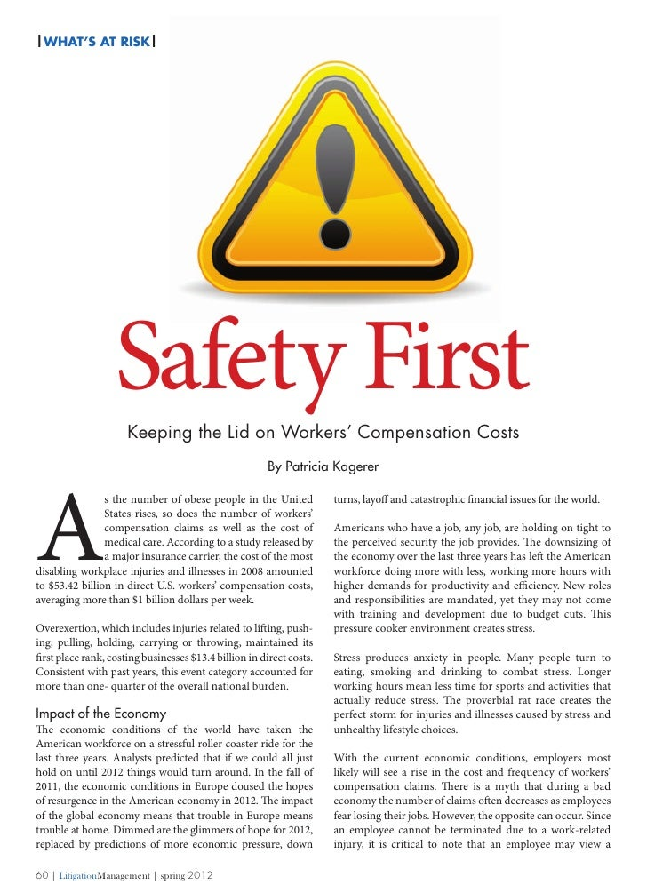 | WHAT's At Risk|                   Safety First                      Keeping the Lid on Workers' Compensation Costs      ...