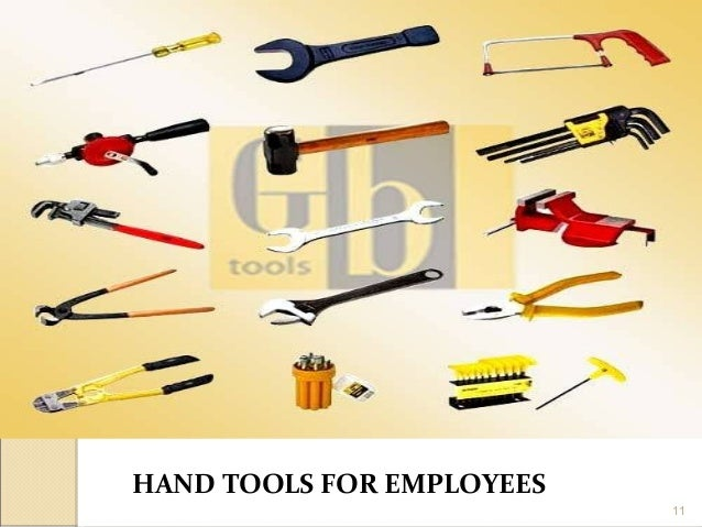 HAND TOOLS FOR EMPLOYEES 11
