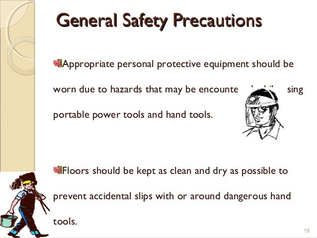 General Safety PrecautionsGeneral Safety Precautions Appropriate personal protective equipment should be worn due to hazar...
