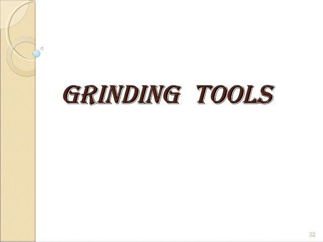 GRINDINGGRINDING TOOLSTOOLS 22